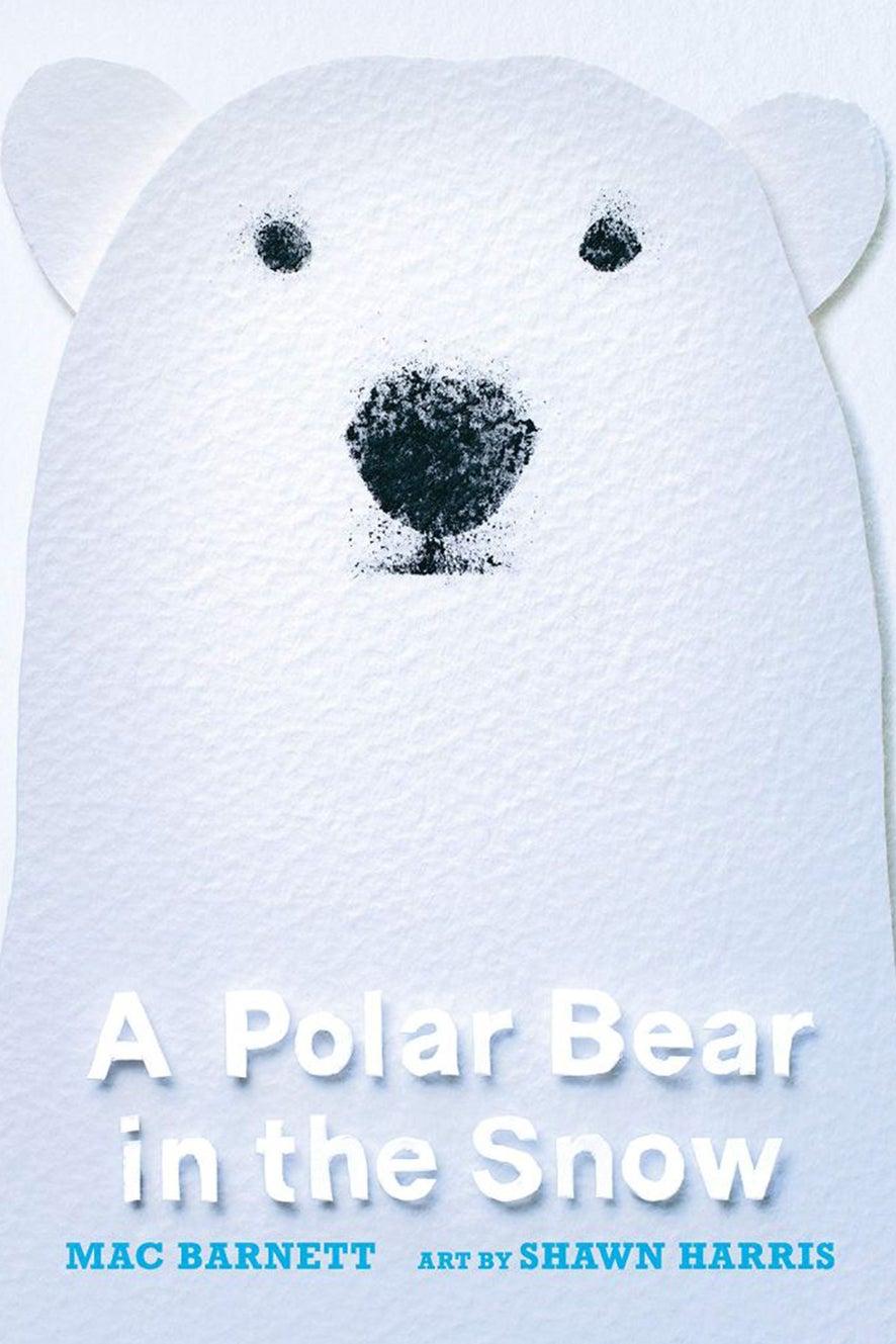 A Polar Bear In The Snow by Mac Barnett
