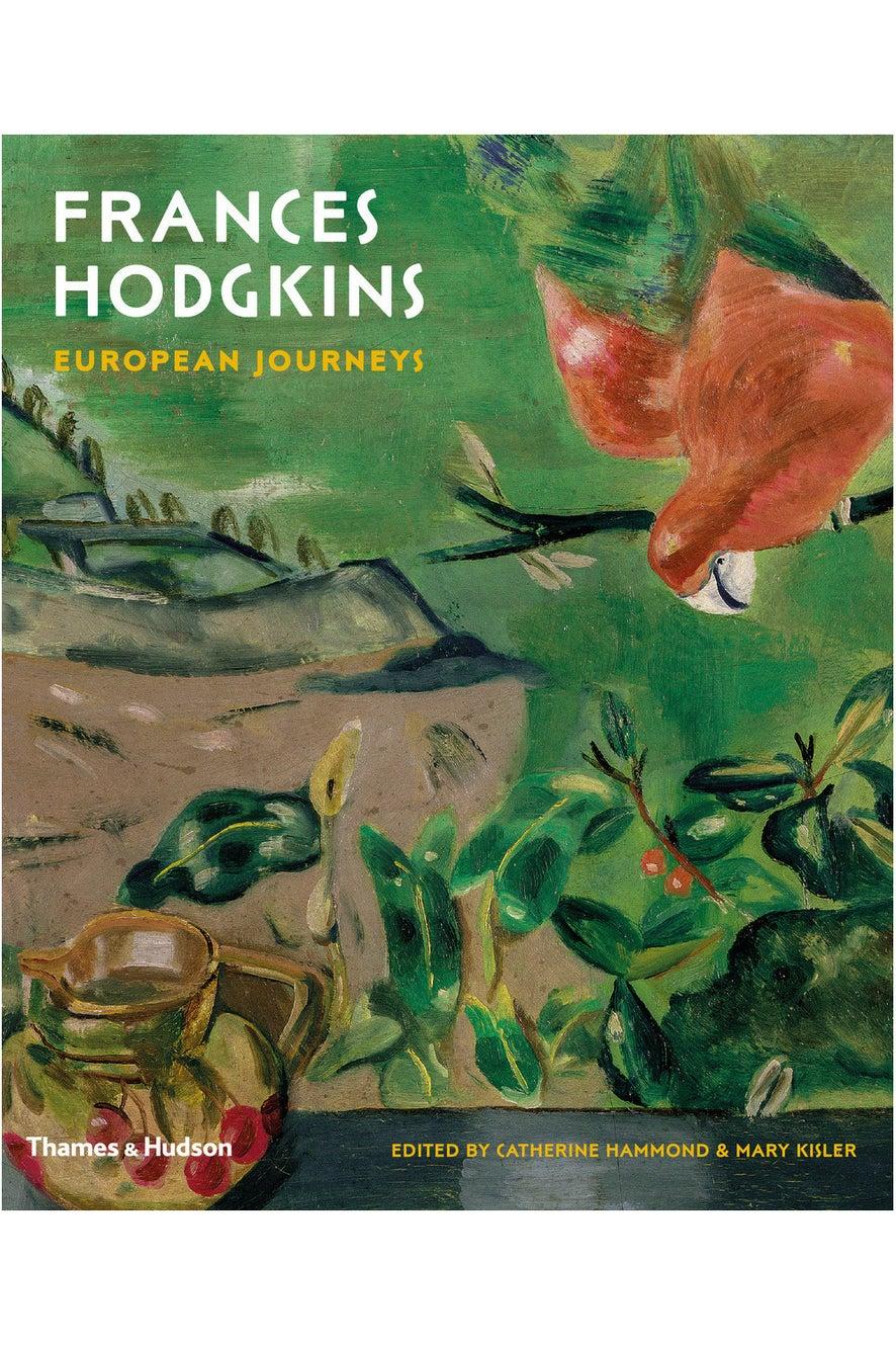 Frances Hodgkins European Journeys by Mary Kisler and Catherine Hammond