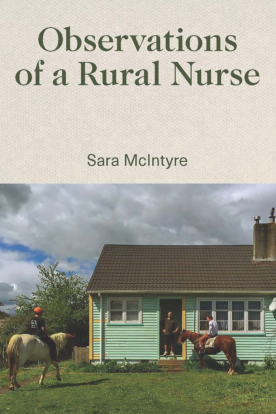 Observations of a Rural Nurse by Sara Mclntyre