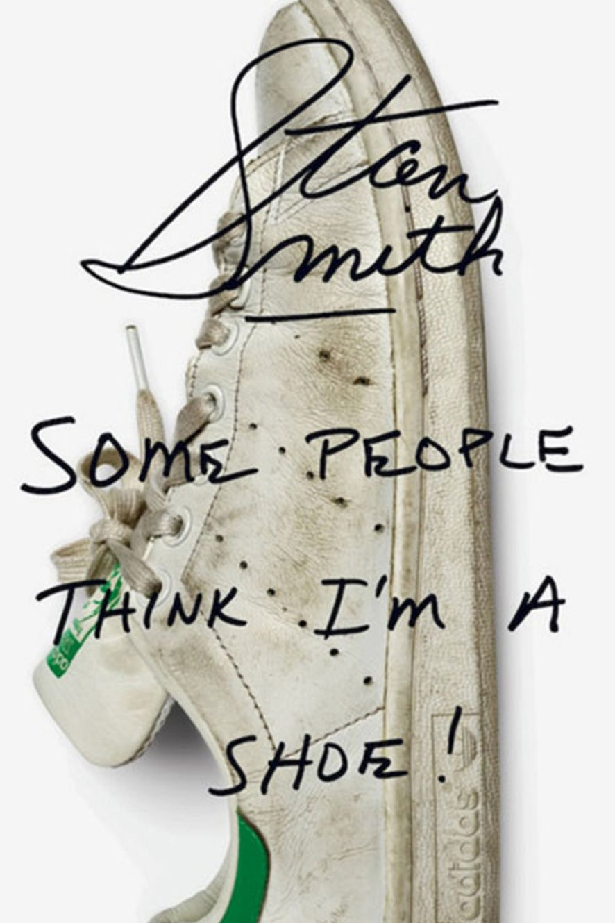 Stan Smith Some People Think I Am a Shoe by Stan Smith