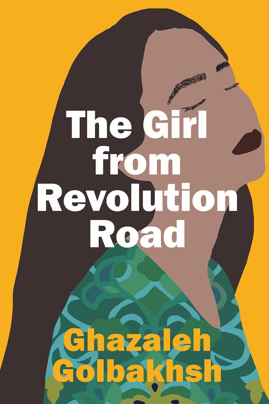 The Girl From Revolution Road by Ghazaleh Golbakhsh