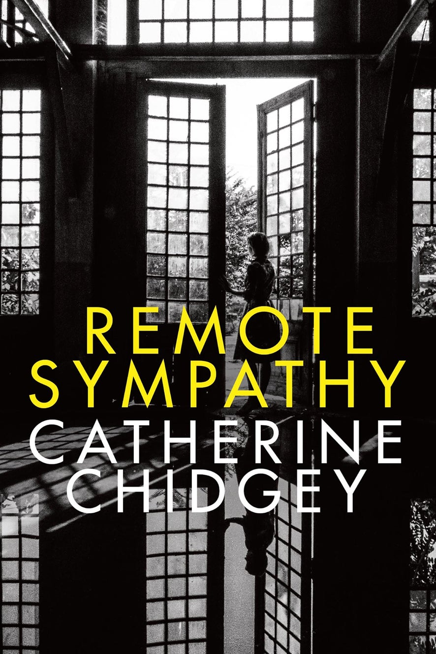 The Remote Sympathy by Catherine Chidgey